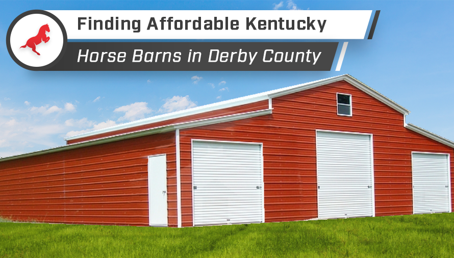 Finding Affordable Kentucky Horse Barns in Derby County