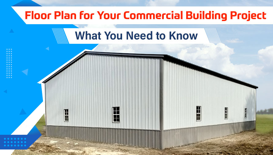 Floor Plan for Your Commercial Building Project: What You Need to Know