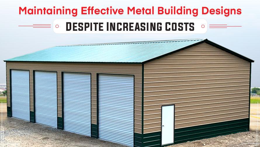 Maintaining Effective Metal Building Designs Despite Increasing Costs